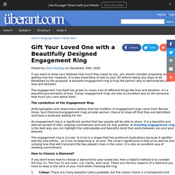 Gift Your Loved One with a Beautifully Designed Engagement Ring