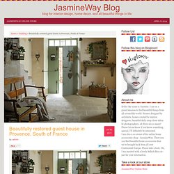 Beautifully restored guest house in Provence, South of France | JasmineWay Blog