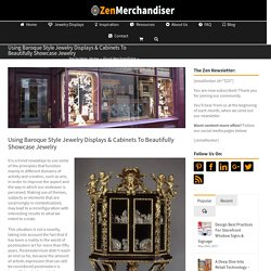 Using Baroque Style Jewelry Displays & Cabinets To Beautifully Showcase Jewelry