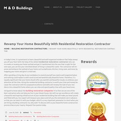 Revamp Your Home Beautifully With Residential Restoration Contractor