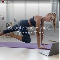 Beauty and Fitness Fitness Tips