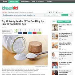 Top 12 Beauty Benefits Of This One Thing You Have In Your Kitchen Now