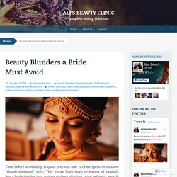 Beauty Blunders a Bride Must Avoid