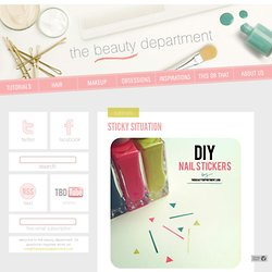 The Beauty Department: Your Daily Dose of Pretty. - STICKY SITUATION