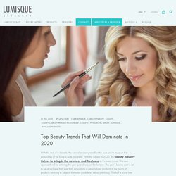 Beauty Trends That Will Dominate In 2020 — Lumisque