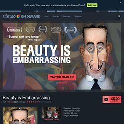 Beauty is Embarrassing on Vimeo
