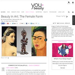 Beauty in Art: The Female Form - YouBeauty.com