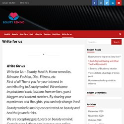 Write for us beauty, health, Fashion trends, - Beauty Remind