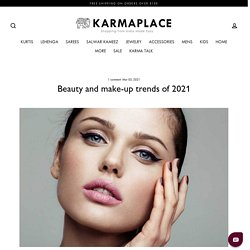 Beauty and make-up trends of 2021 – KARMAPLACE.COM