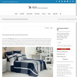 The beauty and the need of the bed linen - Izzz Blog