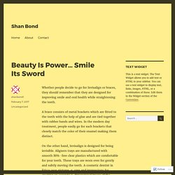 Beauty Is Power… Smile Its Sword – Shan Bond