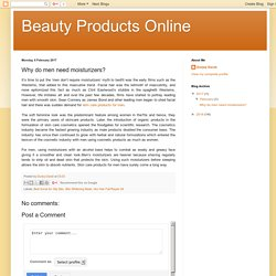 Beauty Products Online: Why do men need moisturizers?