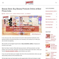Beauty Store: Buy Beauty Products Online at Best Prices India – wholesalegang