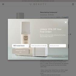 U Beauty Resurfacing Compound – The U Beauty