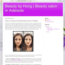 Beauty salon in Adelaide: 6 tips on zeroing on the right beauty salon in Adelaide