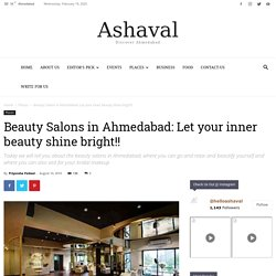 Beauty Salons in Ahmedabad: Let your face shine like your inner beauty