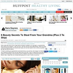 6 Beauty Secrets To Steal From Your Grandma (Plus 2 To Skip)