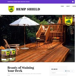 Beauty of Staining Your Deck – Hemp Shield