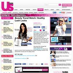 News – Beauty Trend Watch: Healthy Lush Locks – Style & Beauty –