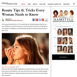 65 Beauty Tips & Tricks Every Woman Needs to Know