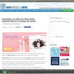 beautyplus, un editor de fotos online especializado en el retoque de rostros