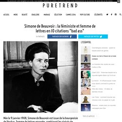"Simone de Beauvoir : la féministe et femme de lettres en 10 citations ""bad ass"""