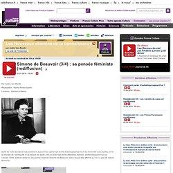 Simone de Beauvoir (3/4) : sa pensée féministe (rediffusion) - Idées