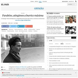 Simone de Beauvoir: Parabéns, atingimos a burrice máxima