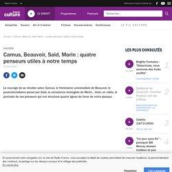 Camus, Beauvoir, Said, Morin : quatre penseurs utiles à notre temps