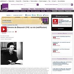 Simone de Beauvoir (1/4): sa vie (rediffusion) - Idées