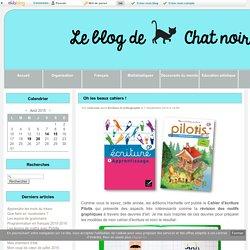 Oh les beaux cahiers ! - Le blog de Chat noir