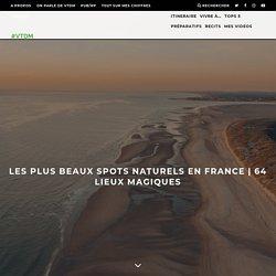 Les plus beaux spots naturels en France