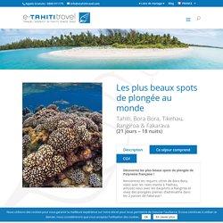 Les plus beaux spots de plongée au monde - e-Tahiti Travel