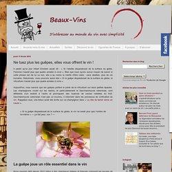 Beaux-vins: Ne tuez plus les guêpes, elles vous offrent le vin !