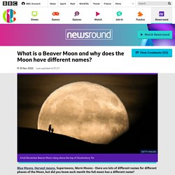 What is a super worm moon and why does the Moon have different names? - CBBC Newsround