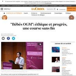 """""""Bébés OGM"""": éthique et progrès, une course sans fin"""
