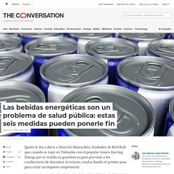 Las bebidas energéticas son un problema de salud pública: estas seis medidas pueden ponerle fin