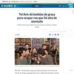 Tel Aviv dá bebidas de graça para ocupar rua que foi alvo de atentado