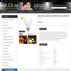 Bec LED Lumineco 10W E27 Alb cald Mat - cod 67