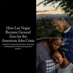 How Las Vegas Became Ground Zero for the American Jobs Crisis