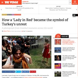 How a 'Lady in Red' became the symbol of Turkey's unrest