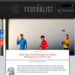 How Star Trek Became A Tribal Battleground Of PC Art