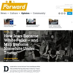 How Jews Became White Folks — and May Become Nonwhite Under Trump