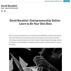 Entrepreneurship Online-Learn to Be Your OwnBoss – David Becattini