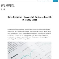 Successful Business Growth in 3 EasySteps – Dave Becattini