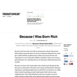 Because I Was Born Rich