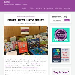 Because Children Deserve Kindness - ALSC Blog