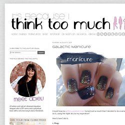 Its because I think too much: Galactic Manicure - StumbleUpon