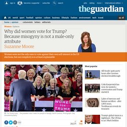 Why did women vote for Trump? Because misogyny is not a male-only attribute