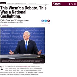 "Mike Pence ""won"" because he was shameless about denying reality."